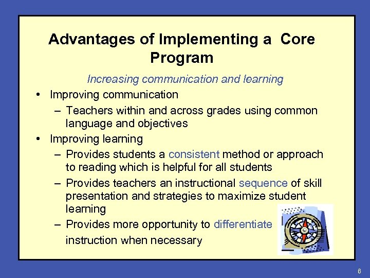 Advantages of Implementing a Core Program Increasing communication and learning • Improving communication –