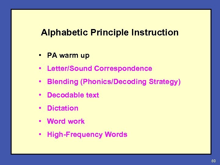 Alphabetic Principle Instruction • PA warm up • Letter/Sound Correspondence • Blending (Phonics/Decoding Strategy)