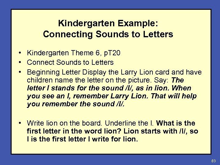 Kindergarten Example: Connecting Sounds to Letters • Kindergarten Theme 6, p. T 20 •