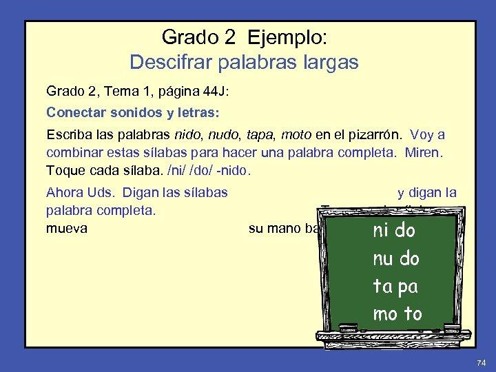 Grado 2 Ejemplo: Descifrar palabras largas Grado 2, Tema 1, página 44 J: Conectar