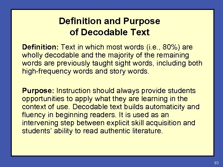 Definition and Purpose of Decodable Text Definition: Text in which most words (i. e.