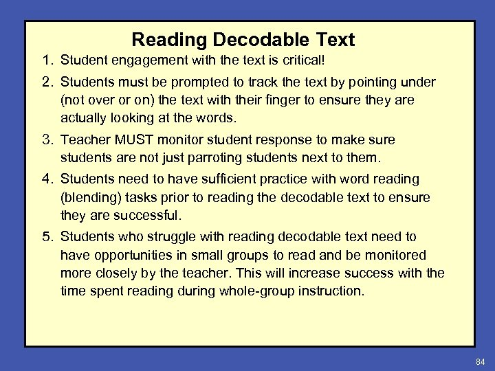 Reading Decodable Text 1. Student engagement with the text is critical! 2. Students must