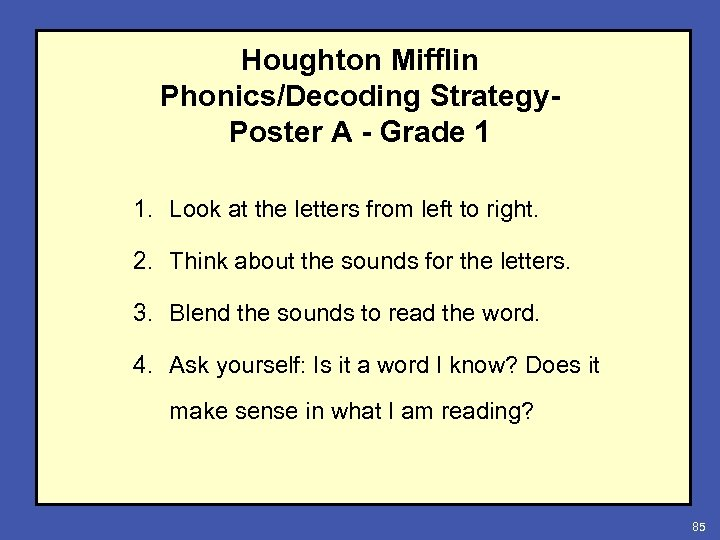Houghton Mifflin Phonics/Decoding Strategy. Poster A - Grade 1 1. Look at the letters