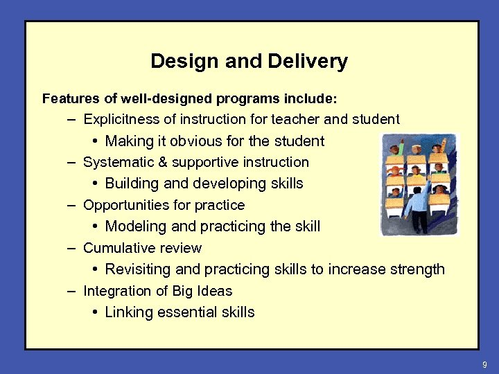 Design and Delivery Features of well-designed programs include: – Explicitness of instruction for teacher