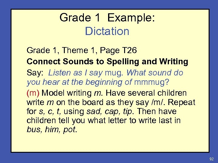 Grade 1 Example: Dictation Grade 1, Theme 1, Page T 26 Connect Sounds to