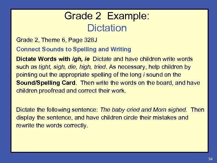 Grade 2 Example: Dictation Grade 2, Theme 6, Page 328 J Connect Sounds to