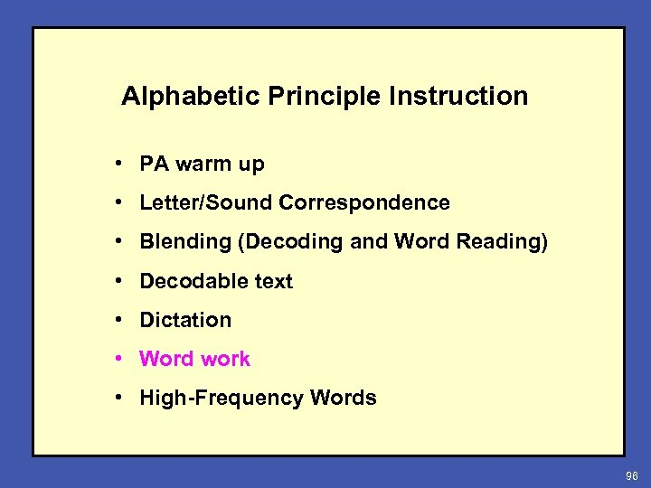 Alphabetic Principle Instruction • PA warm up • Letter/Sound Correspondence • Blending (Decoding and