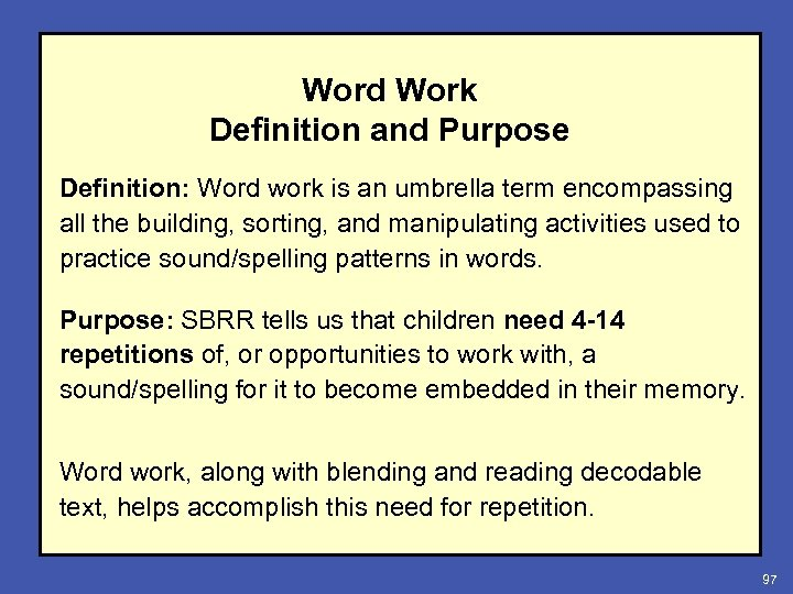 Word Work Definition and Purpose Definition: Word work is an umbrella term encompassing all