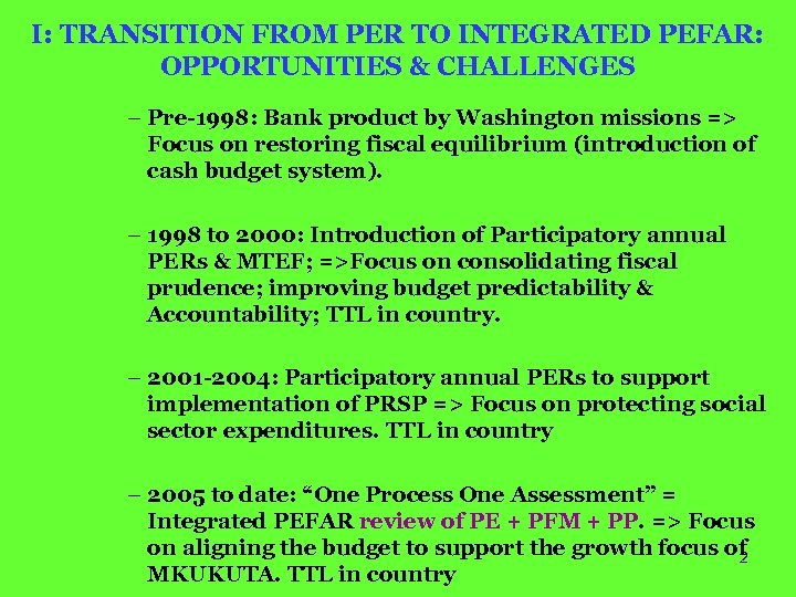 I: TRANSITION FROM PER TO INTEGRATED PEFAR: OPPORTUNITIES & CHALLENGES – Pre-1998: Bank product