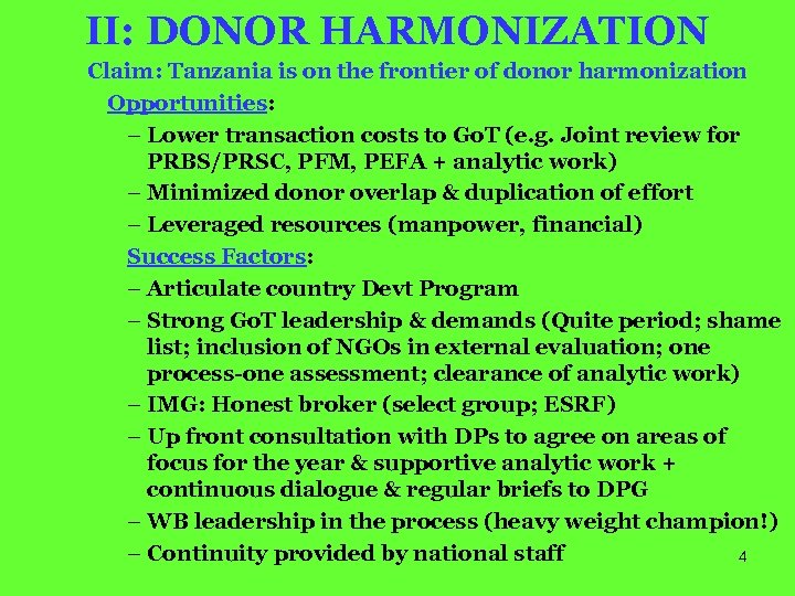 II: DONOR HARMONIZATION Claim: Tanzania is on the frontier of donor harmonization Opportunities: –