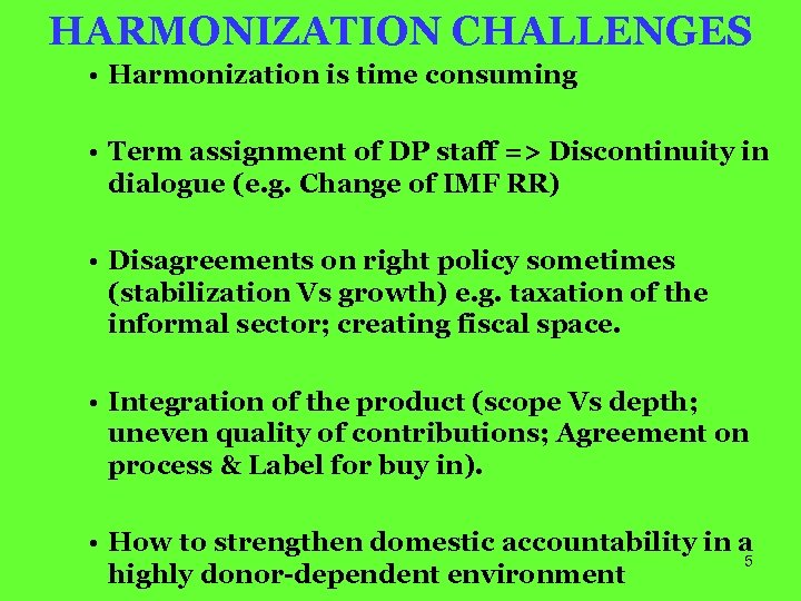 HARMONIZATION CHALLENGES • Harmonization is time consuming • Term assignment of DP staff =>