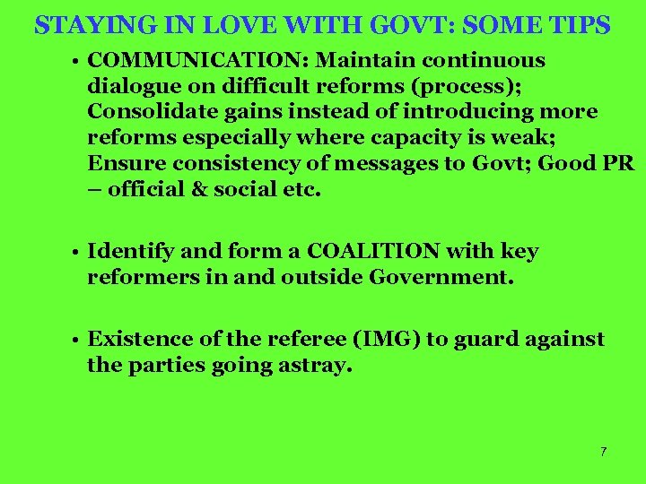 STAYING IN LOVE WITH GOVT: SOME TIPS • COMMUNICATION: Maintain continuous dialogue on difficult