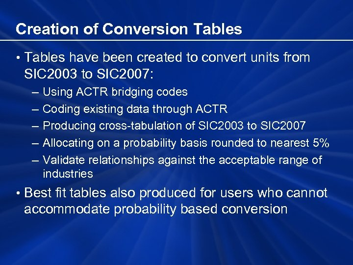 Creation of Conversion Tables • Tables have been created to convert units from SIC