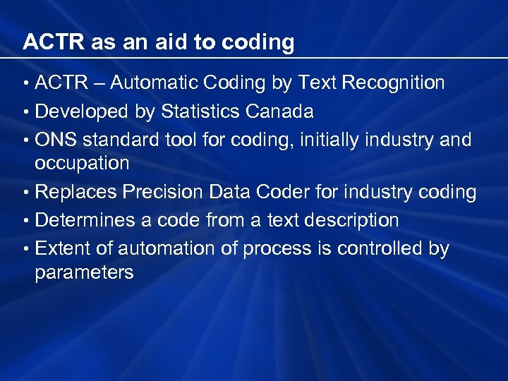 ACTR as an aid to coding • ACTR – Automatic Coding by Text Recognition