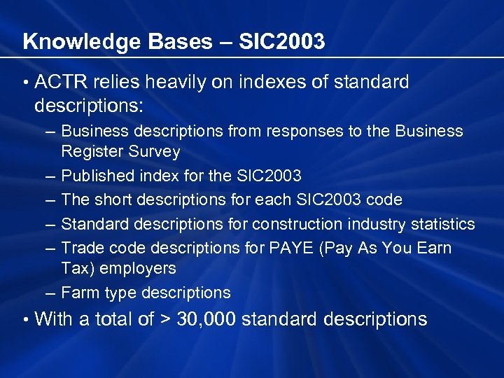 Knowledge Bases – SIC 2003 • ACTR relies heavily on indexes of standard descriptions: