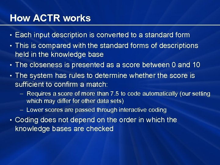 How ACTR works • Each input description is converted to a standard form •