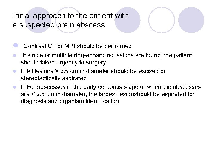 Initial approach to the patient with a suspected brain abscess l Contrast CT or