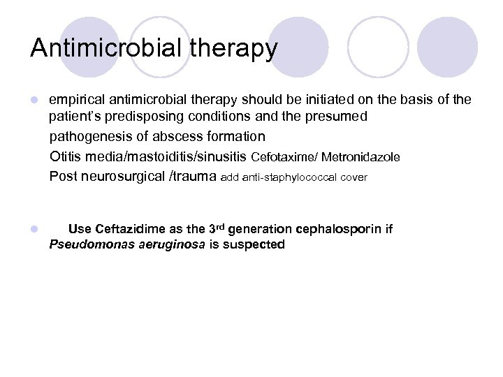 Antimicrobial therapy empirical antimicrobial therapy should be initiated on the basis of the patient's