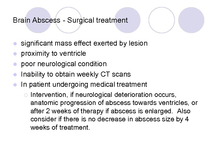 Brain Abscess - Surgical treatment l l l significant mass effect exerted by lesion