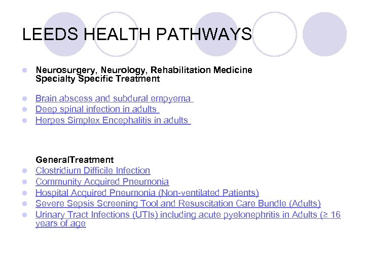 LEEDS HEALTH PATHWAYS l Neurosurgery, Neurology, Rehabilitation Medicine Specialty Specific Treatment l l l