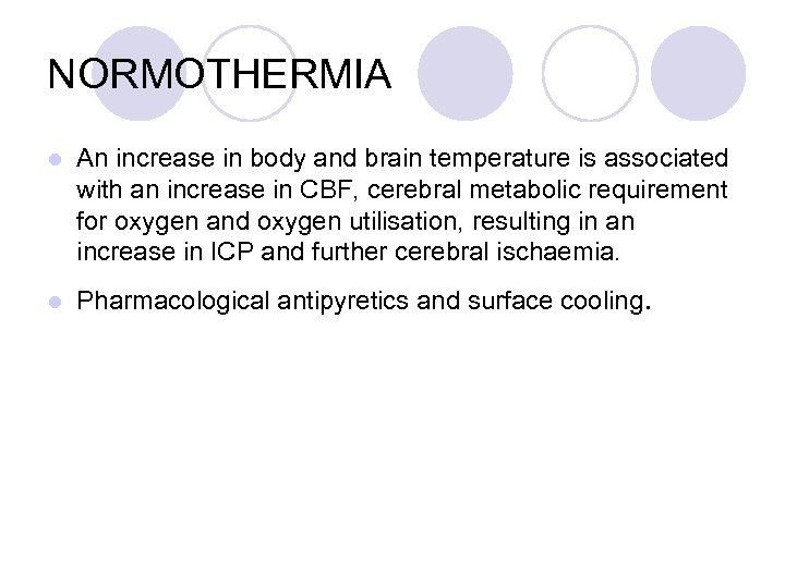 NORMOTHERMIA l l An increase in body and brain temperature is associated with an