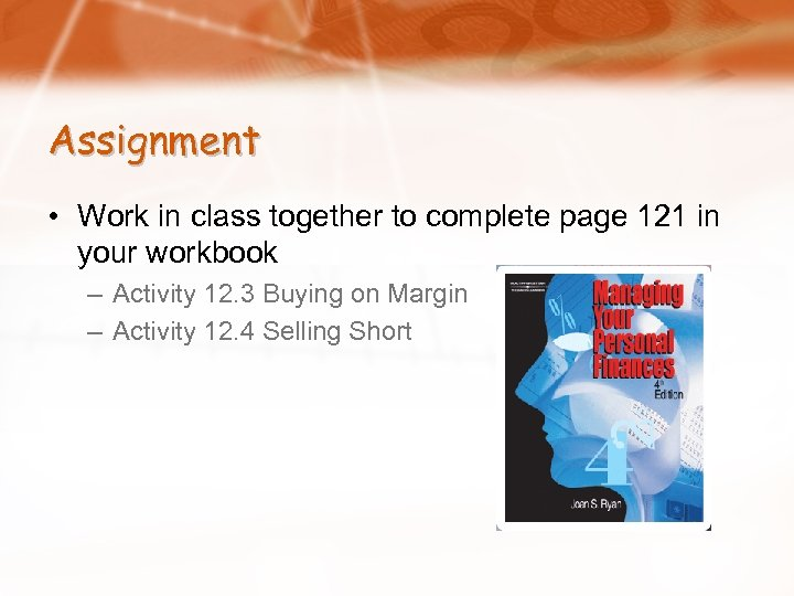Assignment • Work in class together to complete page 121 in your workbook –