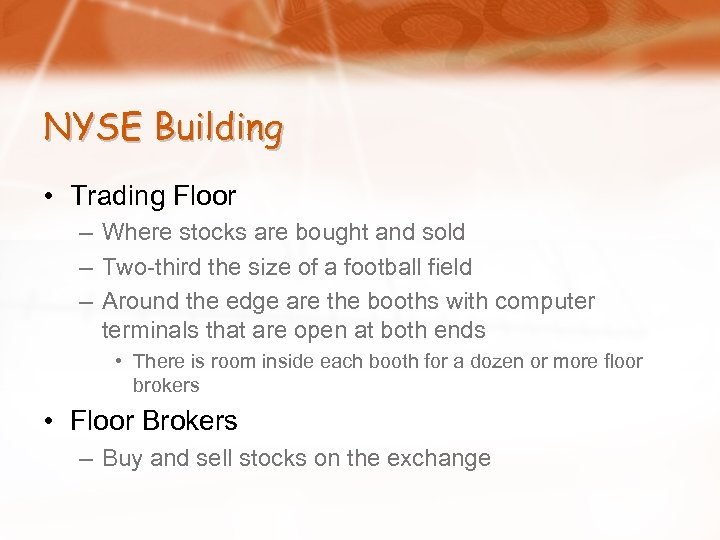 NYSE Building • Trading Floor – Where stocks are bought and sold – Two-third