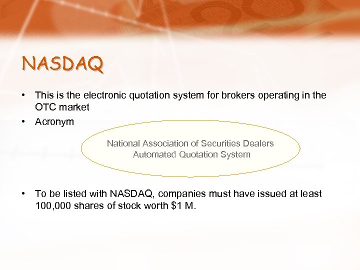 NASDAQ • This is the electronic quotation system for brokers operating in the OTC