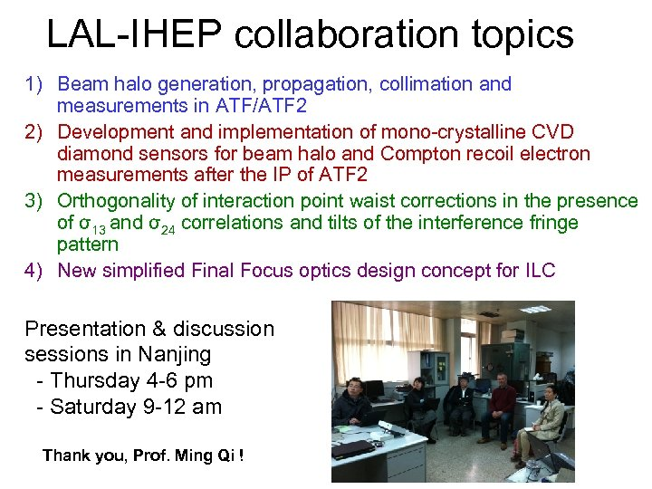 LAL-IHEP collaboration topics 1) Beam halo generation, propagation, collimation and measurements in ATF/ATF 2