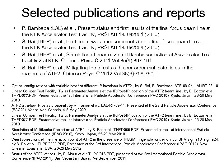 Selected publications and reports • • • P. Bambade (LAL) et al. , Present