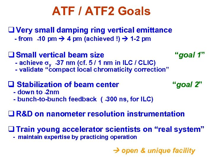ATF / ATF 2 Goals q Very small damping ring vertical emittance - from