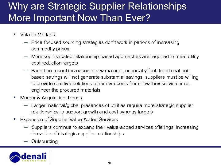 Why are Strategic Supplier Relationships More Important Now Than Ever? § Volatile Markets –