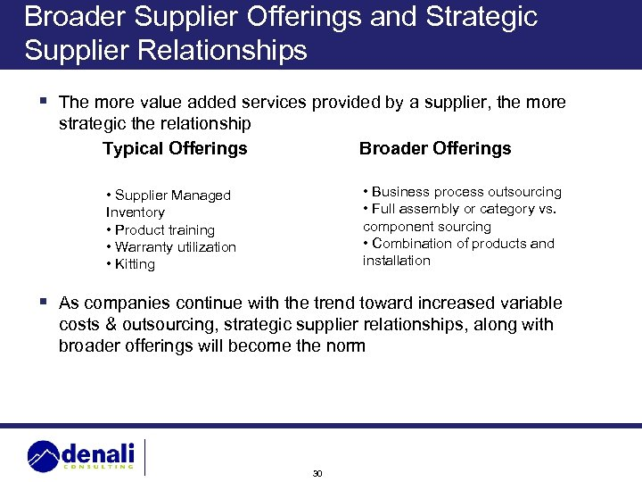 Broader Supplier Offerings and Strategic Supplier Relationships § The more value added services provided
