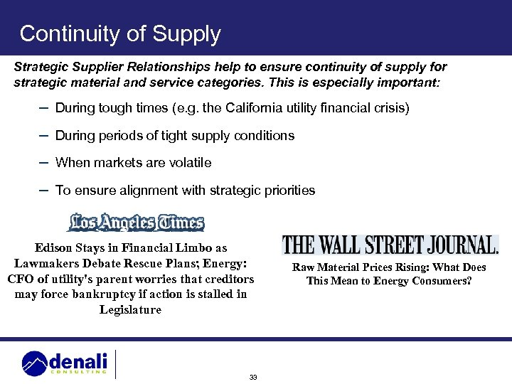 Continuity of Supply Strategic Supplier Relationships help to ensure continuity of supply for strategic