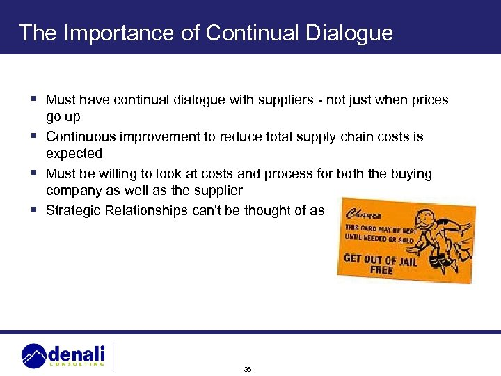 The Importance of Continual Dialogue § Must have continual dialogue with suppliers - not