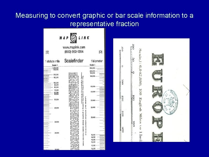 Measuring to convert graphic or bar scale information to a representative fraction