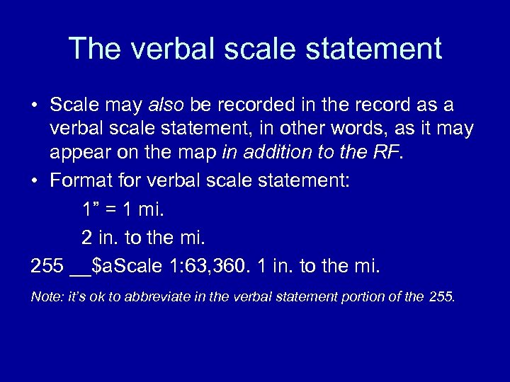 The verbal scale statement • Scale may also be recorded in the record as