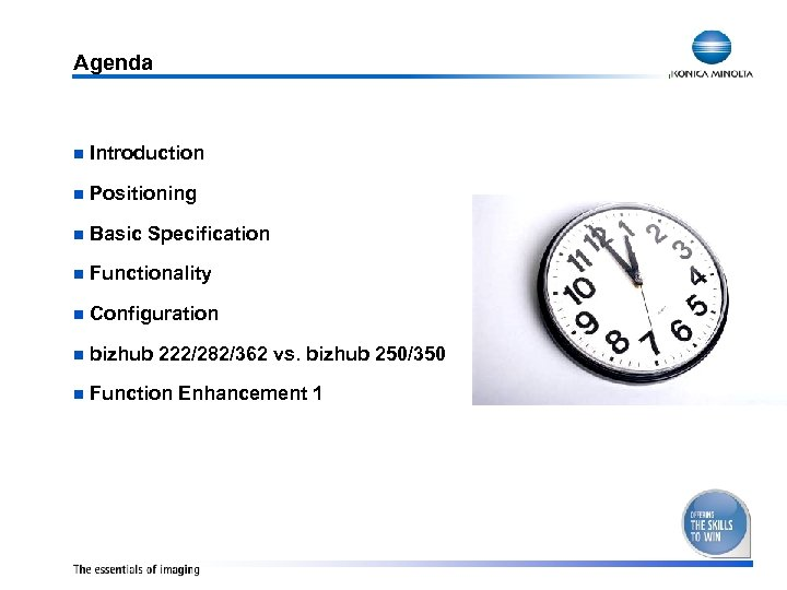 Agenda n Introduction n Positioning n Basic Specification n Functionality n Configuration n bizhub