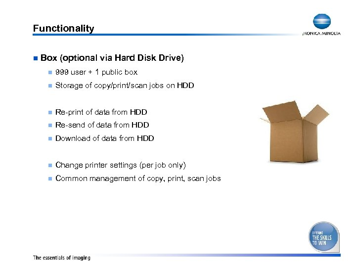 Functionality n Box (optional via Hard Disk Drive) n 999 user + 1 public