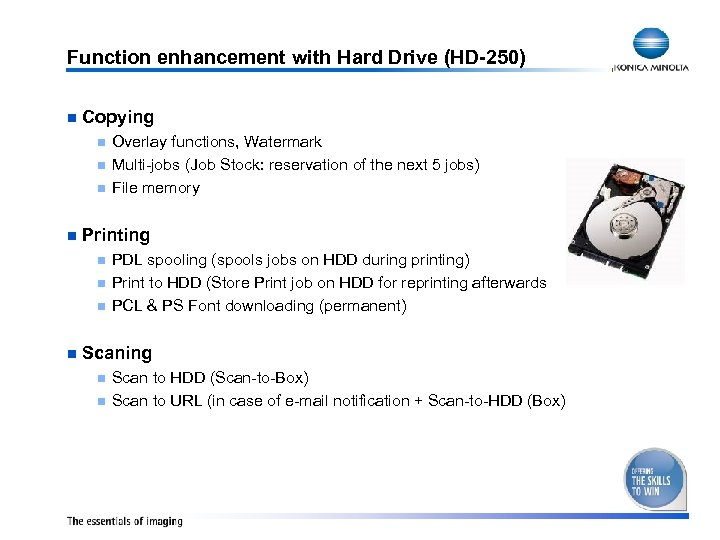 Function enhancement with Hard Drive (HD-250) n Copying n n Printing n n Overlay