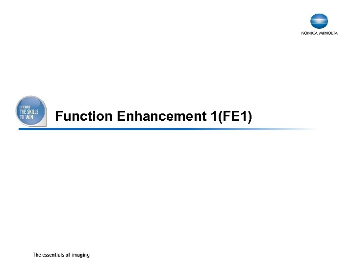 Function Enhancement 1(FE 1) 36