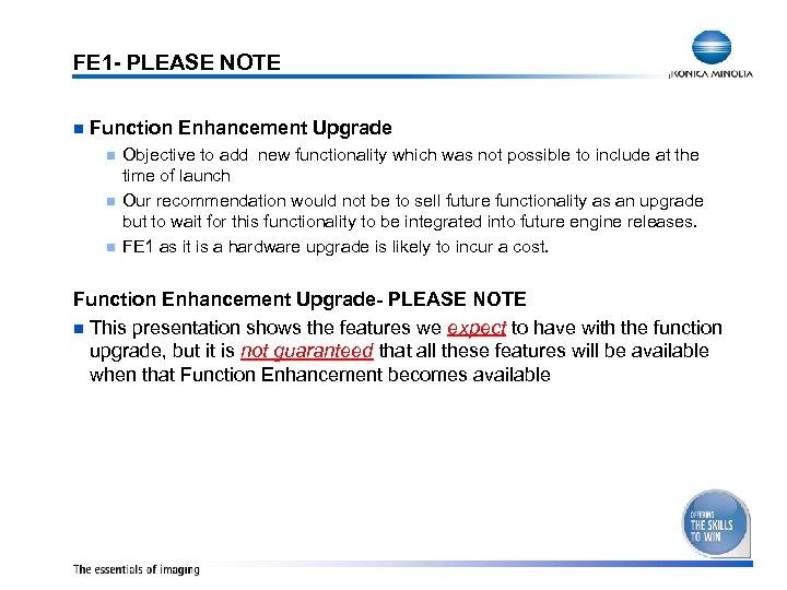 FE 1 - PLEASE NOTE n Function Enhancement Upgrade n n n Objective to
