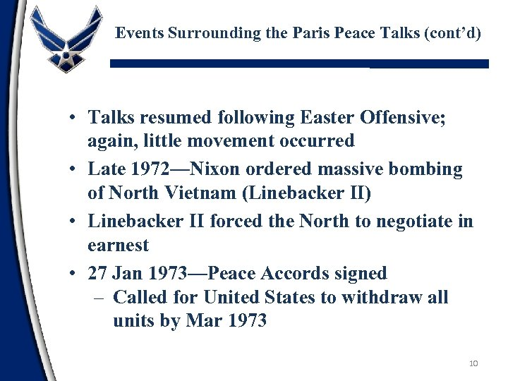 Events Surrounding the Paris Peace Talks (cont'd) • Talks resumed following Easter Offensive; again,