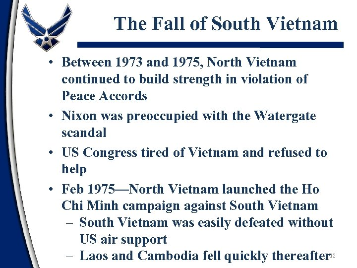 The Fall of South Vietnam • Between 1973 and 1975, North Vietnam continued to
