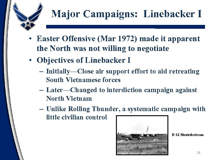 Major Campaigns: Linebacker I • Easter Offensive (Mar 1972) made it apparent the North