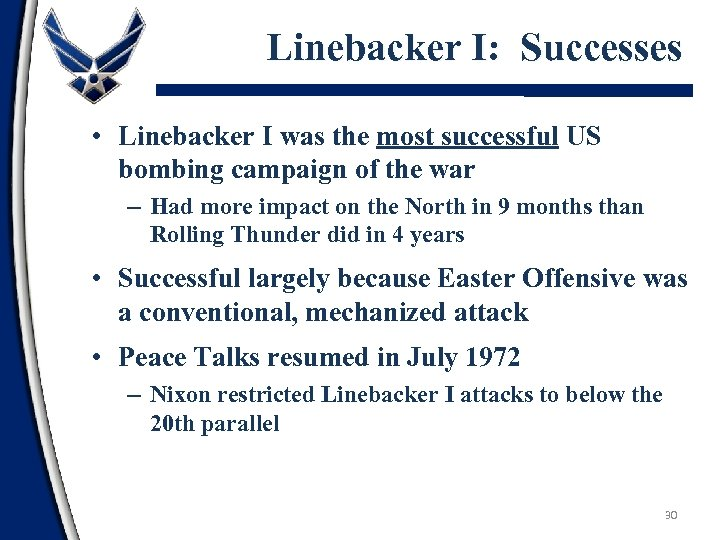 Linebacker I: Successes • Linebacker I was the most successful US bombing campaign of