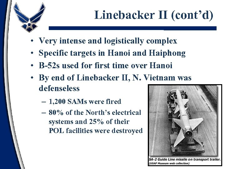 Linebacker II (cont'd) • • Very intense and logistically complex Specific targets in Hanoi