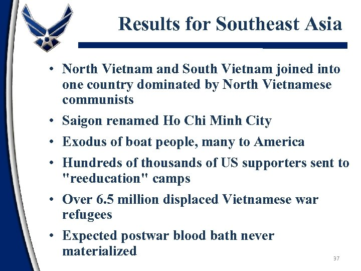 Results for Southeast Asia • North Vietnam and South Vietnam joined into one country