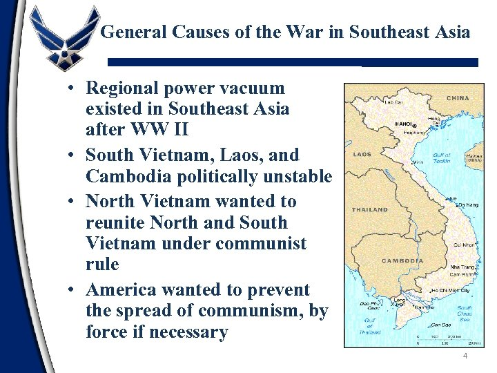 General Causes of the War in Southeast Asia • Regional power vacuum existed in