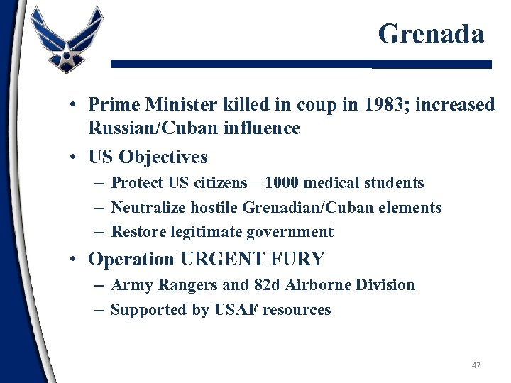 Grenada • Prime Minister killed in coup in 1983; increased Russian/Cuban influence • US